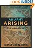 An Army Arising: Why Artists are on the Frontline of the Next Move of God