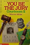 You Be the Jury: Courtroom II (0590418858) by Miller, Marvin