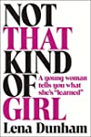 Not That Kind of Girl: A Young Woman...