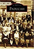 img - for Paducah (KY) (Images of America) (English and English Edition) book / textbook / text book