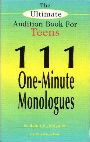 The Ultimate Audition Book for Teens: 111 One-Minute...