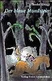 Der blaue Mondstein - Tonke Dragt