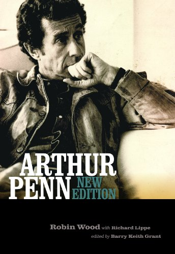 Arthur Penn: New Edition (Contemporary Approaches to Film and Media Series)