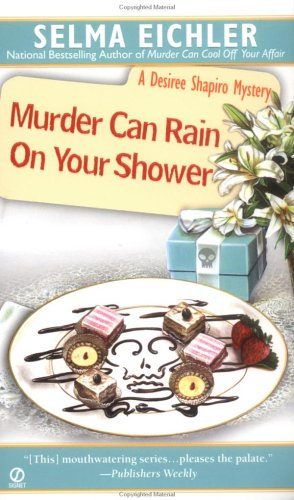 Murder Can Rain on Your Shower (Desiree Shapiro Mysteries (Paperback)), Selma  Eichler