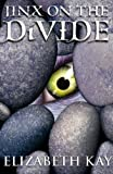 Jinx on the Divide Elizabeth Kay
