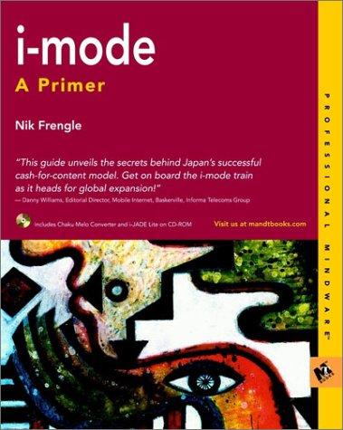 i-Mode: A Primer (Professional Mindware)