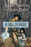 A Taste of Magic (0765315270) by Norton and Rabe, Andre and Jean