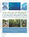 img - for The Atlas of Global Conservation: Changes, Challenges, and Opportunities to Make a Difference by Jonathan Hoekstra (7-May-2010) Hardcover book / textbook / text book