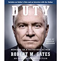 Duty: Memoirs of a Secretary at War (       UNABRIDGED) by Robert M. Gates Narrated by George Newbern, Robert M. Gates