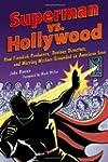 Superman vs. Hollywood: How Fiendish...