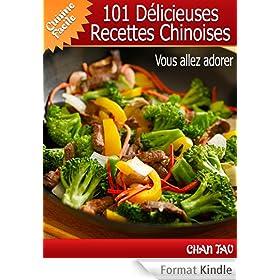 101 D�licieuses Recettes Chinoises - simplicit� et onctuosit� de la cuisine de l'empire du milieu (Cuisine facile t. 2)
