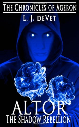 Book: ALTOR - The Shadow Rebellion (The Chronicles of Ageron) by L. J. deVet