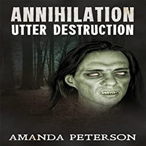 Utter Destruction: Annihilation, Book 1 | [Amanda Peterson]