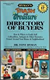 Trash or Treasure Directory of Buyers: How and Where to Easily Sell Collectibles, Antiques & Other Treasures Found Around Your House & Neighborhood (Hyman's Trash Or Treasure Directory of Buyers) (0937111066) by Hyman, Tony