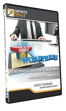 WordPress Beyond The Basics - Adding E-Commerce - Training DVD