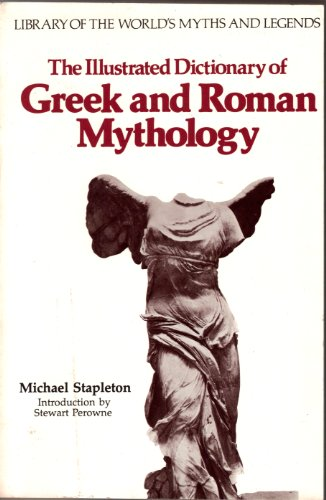 The Illustrated Dictionary of Greek and Roman Mythology