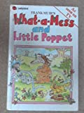 What-a-mess and Little Poppet Frank Muir
