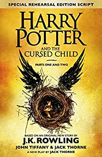 Harry Potter and the Cursed Child - Parts I & II (Special Rehearsal Edition): Parts I & II: The Official Script Book of the Original West End Production