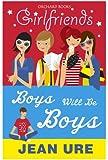 Girlfriends: Boys Will Be Boys
