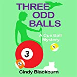 Three Odd Balls: A Humorous and Romantic Cozy: A Cue Ball Mystery, Book 3 (       UNABRIDGED) by Cindy Blackburn Narrated by Caroline Miller