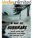 Im Auge des Hurrikans: ...auch wenn das Schicksal zuschl�gt, gib niemals auf!
