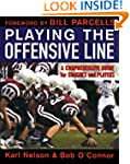Playing the Offensive Line: A Compreh...