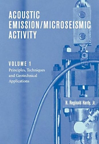 Acoustic Emission/Microseismic Activity: Volume 1: Principles, Techniques And Geotechnical Applications