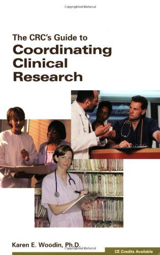 The CRC's Guide to Coordinating Clinical Research