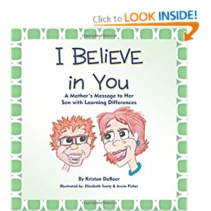 I Believe in You: A Mother's Message to Her Son with Learning Differences