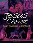 Jesus Christ: God's Revelation to the...