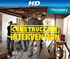 Construction Intervention [HD]: Construction Intervention Season 1 [HD]