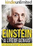 Einstein: A Life of Genius (The True Story of Albert Einstein) (A Historical Biography)