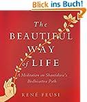 The Beautiful Way of Life: A Meditati...