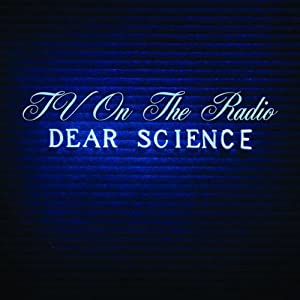 TV on the Radio -  Dear Science (Deluxe Edition)
