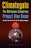 img - for Climategate, The Marijuana Conspiracy, Project Blue Beam... book / textbook / text book