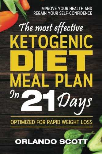 Ketogenic Diet: The Most Effective Ketogenic Diet Meal Plan in 21 Days (Volume 3)