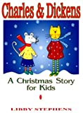 img - for Charles & Dickens: A Christmas Story for Kids book / textbook / text book