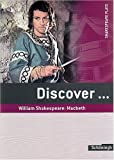 Discover...Topics for Advanced Learners: Discover: William Shakespeare: Macbeth: Schülerheft title=