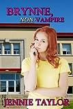 Brynne, Non-Vampire (The Non-Vampire Series Book 1)