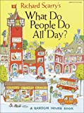 Richard Scarrys What Do People Do All Day?