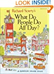 Richard Scarry's What Do People Do Al...