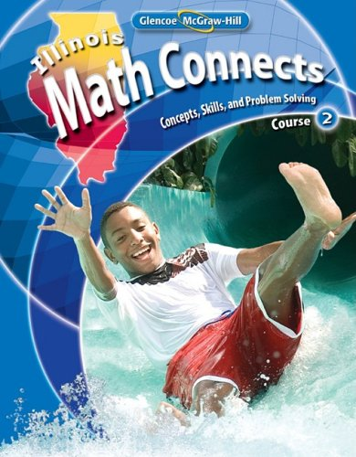 Illinois Math Connects: Concepts, Skills, and Problems Solving, Course 2, Student Edition