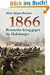 1866: Bismarcks Krieg gegen die Habsb...