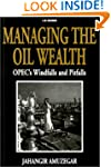 Managing the Oil Wealth: OPEC's Windf...