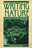 Writing Nature: An Ecological Reader for Writers (0312103913) by Carolyn Ross