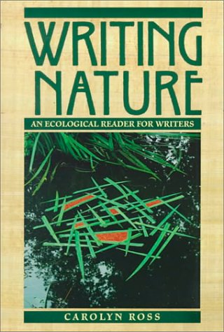 Writing Nature: An Ecological Reader for Writers