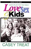 God's plan for the family: Love, sex & kids (Renewing the mind library) (1579210821) by Treat, Casey
