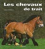echange, troc Emmanuelle Dal'Secco - Les chevaux de trait