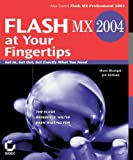 img - for Flash MX 2004 at Your Fingertips: Get In, Get Out, Get Exactly What You Need book / textbook / text book