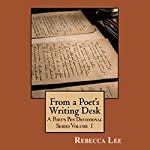 From a Poet's Writing Desk: The Poet's Pen Devotional Series, Book 1 | Rebecca Lee